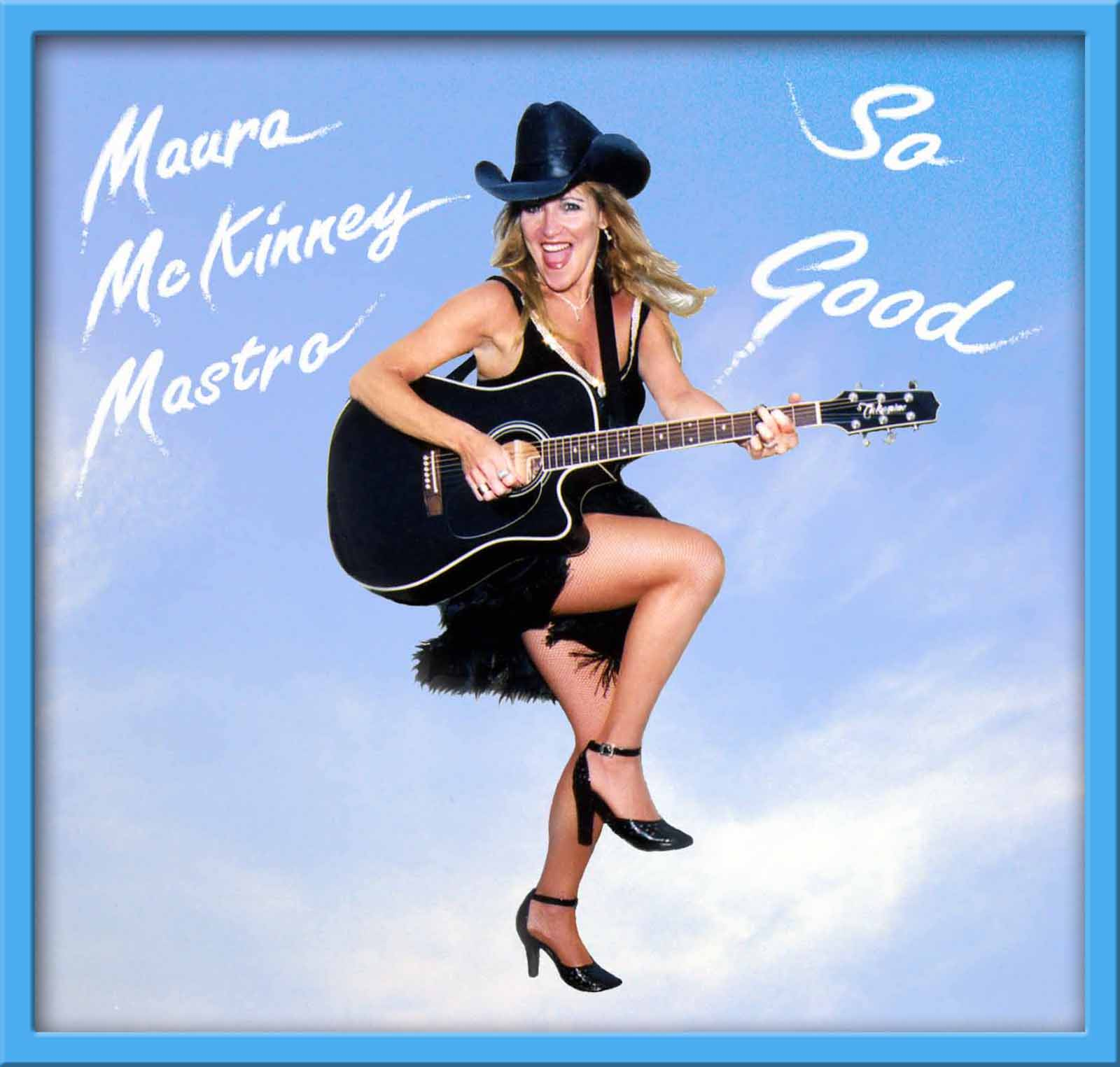"""So Good"" is a collection of Maura's original songs, bound in lush Nashville sound, set down with Maura's rich range and lilt, and punctuated with rock and Celtic vibes...exciting music."